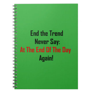 At The End Of The Day Notebooks