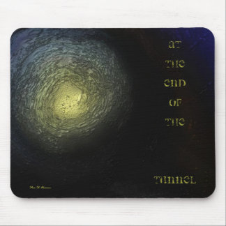 At the End of the Tunnel Mouse Pad
