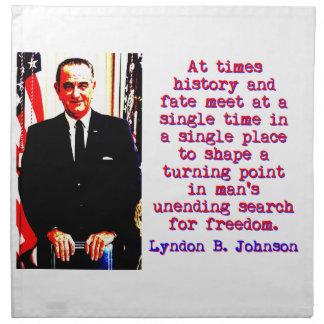 At Times History And Fate - Lyndon Johnson Napkin