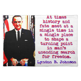 At Times History And Fate - Lyndon Johnson Placemat