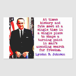 At Times History And Fate - Lyndon Johnson Sticker