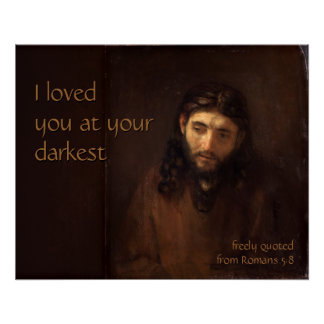 At your darkest  CC0519 Rembrandt Jesus Perfect Poster