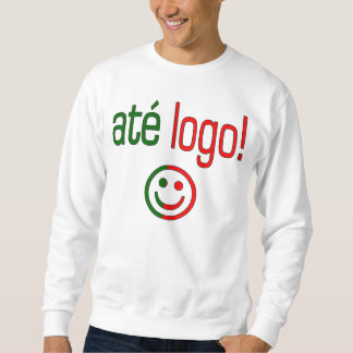 Até Logo! Portugal Flag Colors Sweatshirt