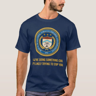 ATF Doing Something Cool Shirt