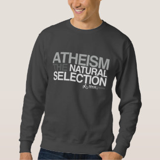 Atheism - The Natural Selection Sweatshirt