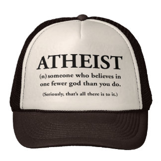 atheist: someone who believes in one fewer god hats