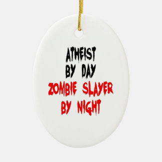 Atheist Zombie Slayer Ceramic Ornament