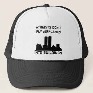 Atheists Don't Fly Airplanes Into Buildings Trucker Hat