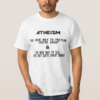 Atheists-Not Quite Smart Enough T-Shirt