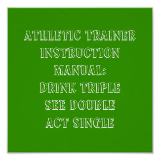 Athletic Trainer Instruction Manual:Drink Tripl... Poster