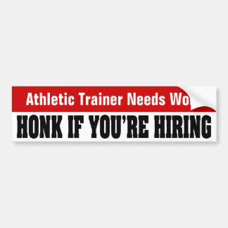 Athletic Trainer Needs Work Bumper Sticker