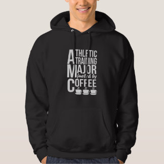 Athletic Training Major Fueled By Coffee Hoodie