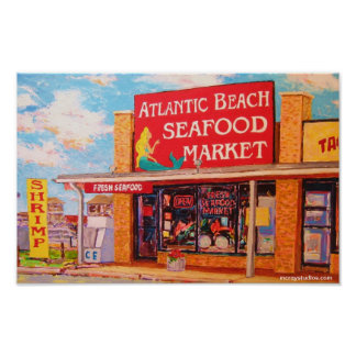 """Atlantic Beach Seafood Market"" Poster"