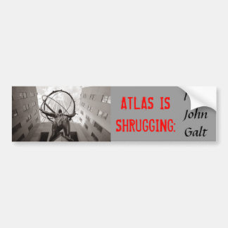 ATLAS IS SHRUGGING: I am John Galt Bumper Sticker