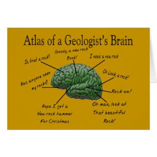 Atlas of a Geologist's Brain Funny Gifts Greeting Card