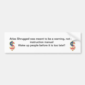 Atlas Shrugged was meant to be a warning not a Bumper Sticker