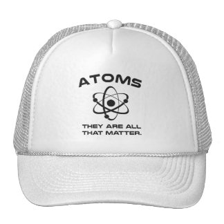 Atoms They're All That Matter Trucker Hat