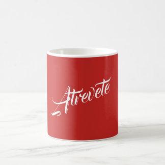 """Atrevete"" means ""Dare yourself"" in Spanish Coffee Mug"