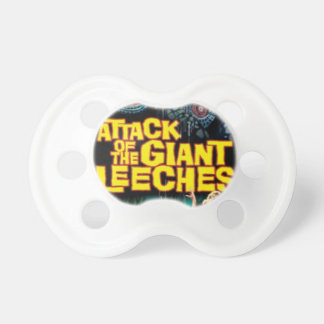 Attack of the Giant Leeches Pacifier