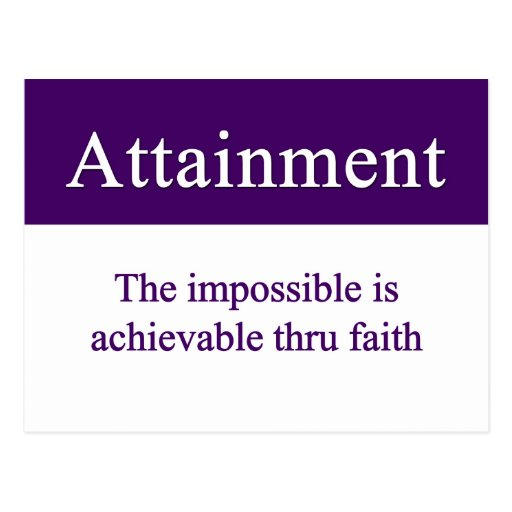 Attainment - the impossible is possible thru faith postcards