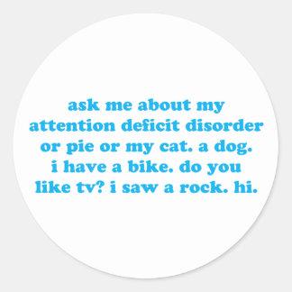 Attention deficit disorder humor classic round sticker