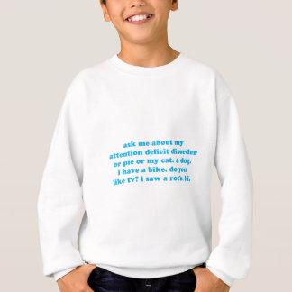 Attention deficit disorder humor sweatshirt