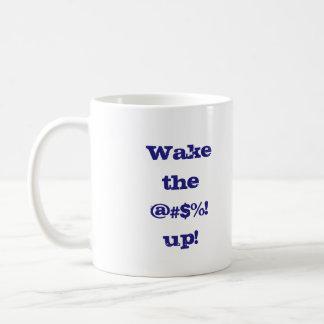 "Attention-getting ""Wake The @#$%! Up"" Basic White Mug"