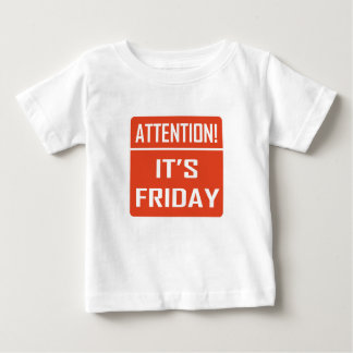 Attention It's Friday Baby T-Shirt