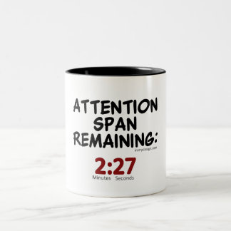 Attention Span Remaining: 2:27 Minutes Coffee Mugs