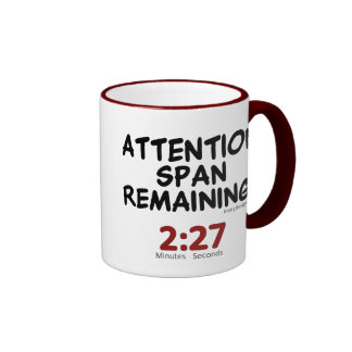 Attention Span Remaining: 2:27 Minutes Mugs