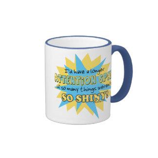 Attention Span Shiny Humor Mug