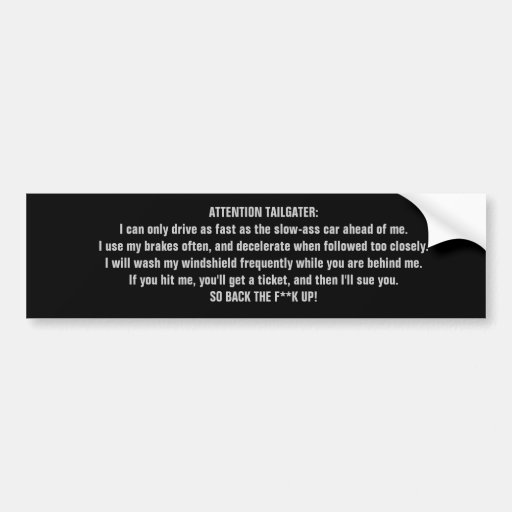 ATTENTION TAILGATER CAR BUMPER STICKER