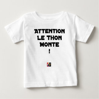 ATTENTION, THE TUNA GOES UP! - Word games Baby T-Shirt