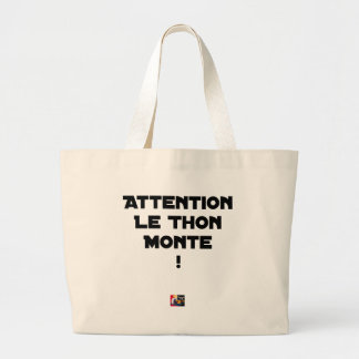 ATTENTION, THE TUNA GOES UP! - Word games Large Tote Bag