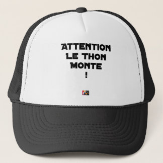 ATTENTION, THE TUNA GOES UP! - Word games Trucker Hat