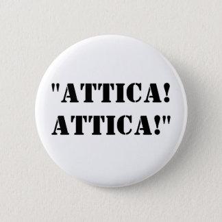 """""""Attica! Attica!"""" 2 Inch Round Button"""