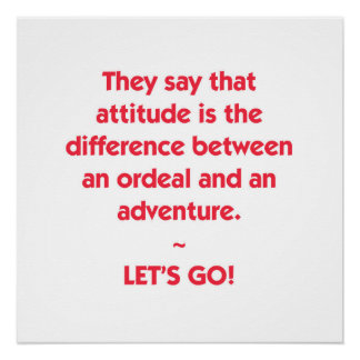 Attitude—difference between ordeal and adventure poster