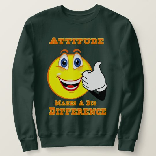 Attitude Inspirational Adult Sweatshirt