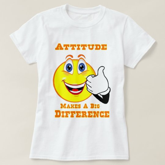 Attitude Inspirational Tshirt