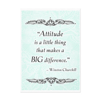 Attitude is a little thing - Positive Quote´s Canvas Print