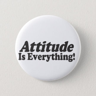 Attitude Is Everything! 2 Inch Round Button
