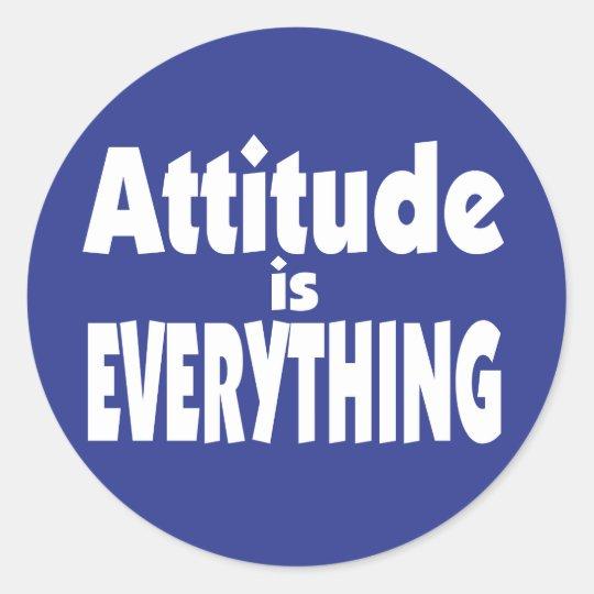 Attitude is Everything Classic Round Sticker