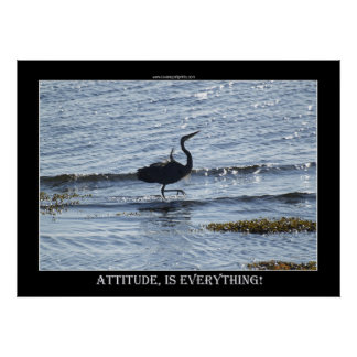 ATTITUDE IS EVERYTHING Great Blue Heron Photo Poster