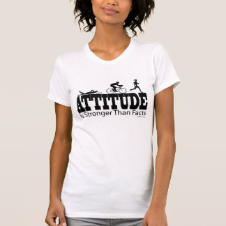 Attitude is stonger than facts - Triathlon T-Shirt
