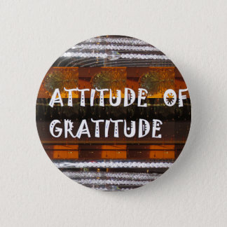 ATTITUDE of Gratitude  Text Wisdom Words 2 Inch Round Button