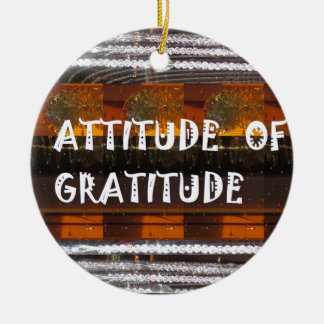 ATTITUDE of Gratitude  Text Wisdom Words Round Ceramic Ornament