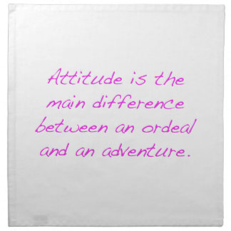 Attitude -  ordeal or adventure napkin