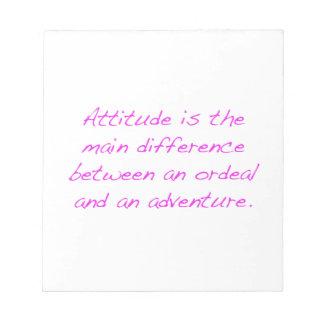 Attitude -  ordeal or adventure notepad