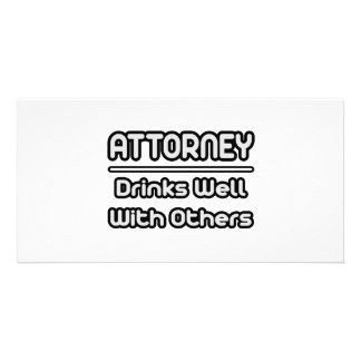 Attorney...Drinks Well With Others Personalized Photo Card