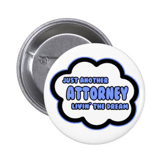 Attorney .. Livin' The Dream 2 Inch Round Button